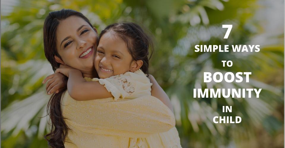 7 ways to boost immunity in kids